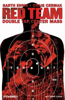 Garth Ennis' Red Team Volume 2 : Double Tap, Center Mass, Paperback Book