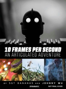 10 Frames Per Second, an Articulated Adventure, Hardback Book