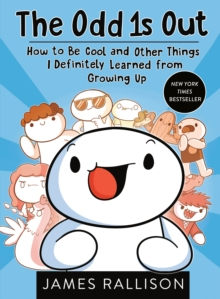 The Odd 1s Out : How to Be Cool and Other Things I Definitely Learned from Growing Up, EPUB eBook