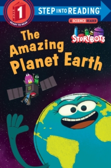 The Amazing Planet Earth (Storybots), Paperback Book