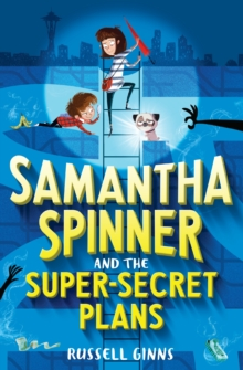 Samantha Spinner and the Super-Secret Plans, Hardback Book
