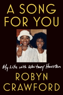 A Song For You : My Life with Whitney Houston, Hardback Book
