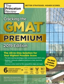 Cracking the GMAT Premium Edition with 6 Computer-Adaptive Practice Tests, 2019, Paperback Book