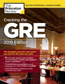 Cracking the GRE with 4 Practice Tests : 2019 Edition, Paperback Book