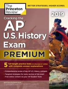 Cracking the AP U.S. History Exam 2019 : Premium Edition, Paperback / softback Book