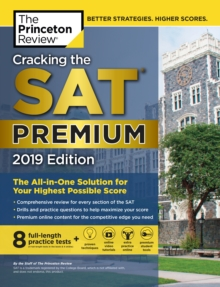 Cracking the SAT Premium Edition with 8 Practice Tests, 2019 : The All-in-One Solution for Your Highest Possible Score, EPUB eBook