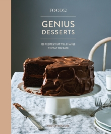 Food52 Genius Desserts : 100 Recipes That Will Change the Way You Bake, Hardback Book