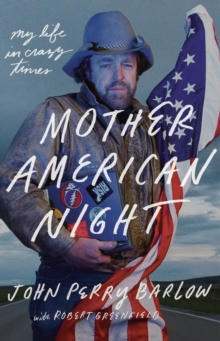 Mother American Night : My Life in Crazy Times, Hardback Book