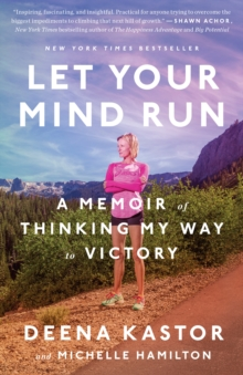 Let Your Mind Run : A Memoir of Thinking My Way to Victory, Paperback / softback Book