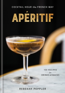 Aperitif : Cocktail Hour the French Way, Hardback Book