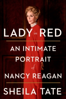 Lady In Red : An Intimate Portrait of Nancy Reagan, Hardback Book
