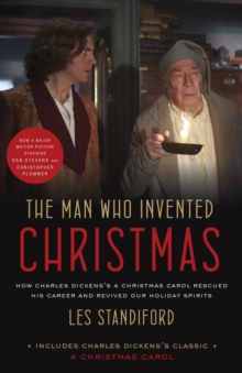Man Who Invented Christmas : How Charles Dickens's A Christmas Carol Rescued His Career and Revived Our Holiday Spirits, Paperback Book