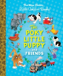 The Poky Little Puppy and Friends : The Nine Classic Little Golden Books, Hardback Book