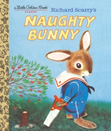 Richard Scarry's Naughty Bunny, Hardback Book