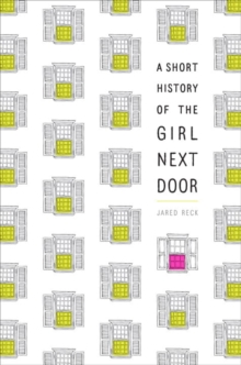 A Short History Of The Girl Next Door, Paperback Book