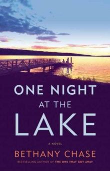 One Night at the Lake : A Novel, Hardback Book