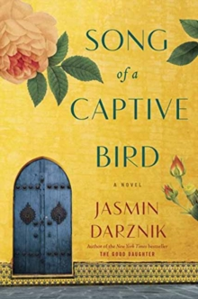 Song of a Captive Bird : A Novel, Paperback / softback Book
