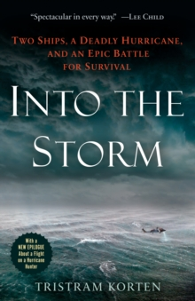 Into the Storm : Two Ships, a Deadly Hurricane, and an Epic Battle for Survival, EPUB eBook