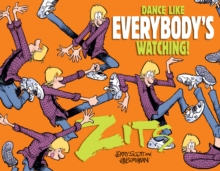 Dance Like Everybody's Watching! : A Zits Treasury, EPUB eBook