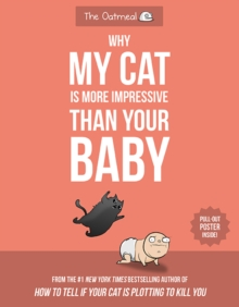 Why My Cat Is More Impressive Than Your Baby, Paperback / softback Book