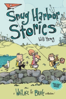 Snug Harbor Stories : A Wallace the Brave Collection!, PDF eBook