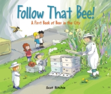 Follow That Bee! : A First Book of Bees in the City, Hardback Book