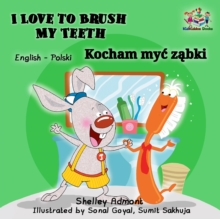 I Love to Brush My Teeth Kocham myc zabki : English Polish, EPUB eBook
