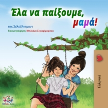 Ela na paixoume, mama! : Let's Play, Mom!  - Greek edition, EPUB eBook