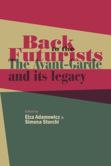 Back to the Futurists : The avant-garde and its legacy, EPUB eBook