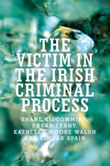 The Victim in the Irish Criminal Process, Paperback Book