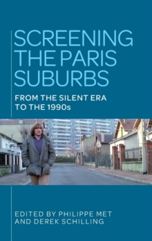 Screening the Paris Suburbs : From the Silent Era to the 1990s, Hardback Book