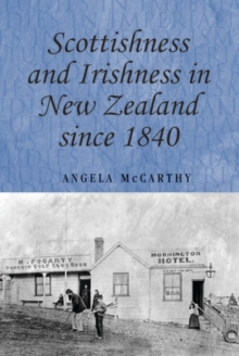 Scottishness and Irishness in New Zealand since 1840, PDF eBook