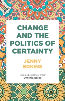 Change and the Politics of Certainty, Paperback / softback Book