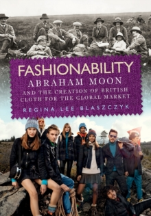 Fashionability : Abraham Moon and the Creation of British Cloth for the Global Market, Paperback / softback Book