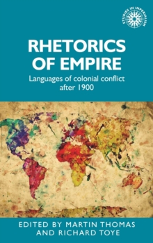 Rhetorics of Empire : Languages of Colonial Conflict After 1900, Hardback Book
