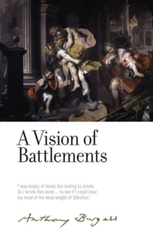 A Vision of Battlements : By Anthony Burgess, Hardback Book