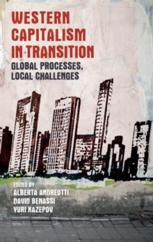 Western Capitalism in Transition : Global Processes, Local Challenges, Paperback Book