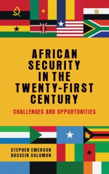 African Security in the Twenty-First Century : Challenges and Opportunities, Hardback Book
