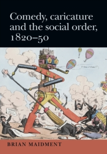 Comedy, Caricature and the Social Order, 1820-50, Paperback Book