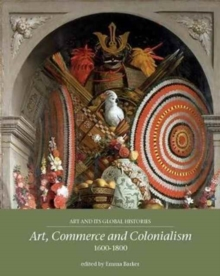 Art, Commerce and Colonialism 1600-1800, Paperback Book