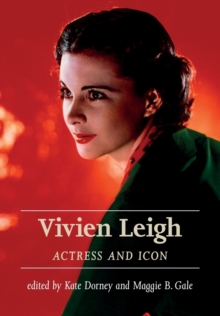 Vivien Leigh : Actress and Icon, Paperback / softback Book