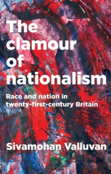 The clamour of nationalism : Race and nation in twenty-first-century Britain, EPUB eBook