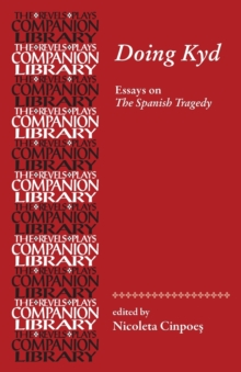 Doing Kyd : Essays on the Spanish Tragedy, Paperback / softback Book