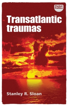 Transatlantic Traumas : Has Illiberalism Brought the West to the Brink of Collapse?, Paperback / softback Book