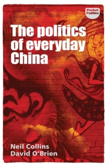 The Politics of Everyday China, Paperback / softback Book