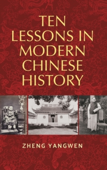 Ten Lessons in Modern Chinese History, Hardback Book