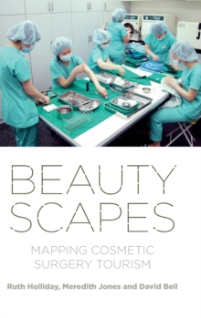 Beautyscapes : Mapping Cosmetic Surgery Tourism, Hardback Book