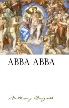 Abba Abba: by Anthony Burgess, Hardback Book