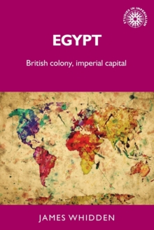 Egypt : British Colony, Imperial Capital, Paperback / softback Book