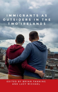 Immigrants as Outsiders in the Two Irelands, Hardback Book